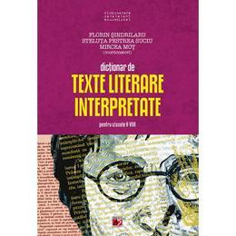 Dictionar de texte literare pentru clasele V-VIII Ed.2012 - Florin Sindrilaru, Steluta Pestrea Suciu, editura Paralela 45
