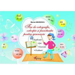 Fise De Ortografie, Ortoepie Si Punctuatie Pentru Gimnaziu, editura Tiparg