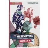 Matematica Cls 5 Exercitii, Probleme Si Teste - Monica Topana, editura Trend
