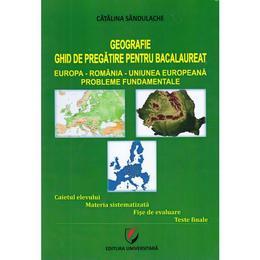 Geografie. Ghid de pregatire pentru bac - Catalina Sandulache, editura Universitara