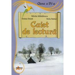 Caiet De Lectura Cls 4 - Mirela Mihailescu, Doina Duna, Stela Baboi, editura Akademos Art