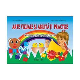 Arte vizuale si abilitati practice - Cls pregatitoare, I si a II-a - Silvia Mirsan, Paul-Dan Marsanu, editura Andreas