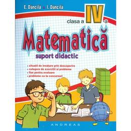 Matematica Cls 4 Suport Didactic - E. Dancila, I. Dancila, editura Andreas