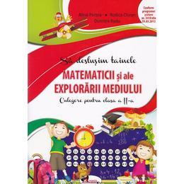 Sa deslusim tainele matematicii si ale explorarii mediului cls 2 - Alina Pertea, Rodica Chiran, Dumitra Radu, editura Aramis