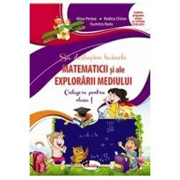 Sa Deslusim Tainele Explorarii Mediului Cls 1 Culegere - Alina Pertea, Rodica Chiran, editura Aramis