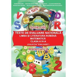 Evaluare Nationala Cls 4 Romana Matematica - Adina Grigore, editura Ars Libri