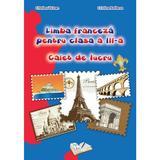 Limba franceza - Clasa 3 - Caiet de lucru - Cristina Voican, Cristina Bolbose, editura Ars Libri