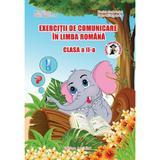 Exercitii de comunicare in limba romana - Clasa 2 - Adina Grigore, Nicoleta-Sonia Ionica, editura Ars Libri