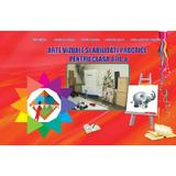 Arte vizuale si abilitati practice - Clasa 3 - Adina Grigore, Cristina Ipate-Toma, editura Ars Libri