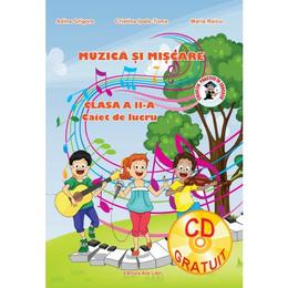 Muzica si miscare - Clasa 2 - Caiet de lucru - Adina Grigore, Cristina Ipate-Toma, Maria Raicu, editura Ars Libri