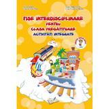 Fise interdisciplinare pentru clasa pregatitoare - activitati integrate - Adina Grigore, editura Ars Libri