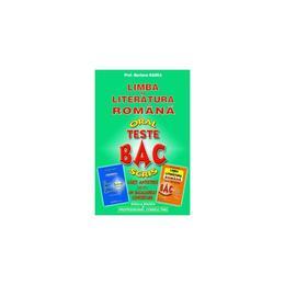 Teste bac - Limba si litearatura romana - Mariana Badea, editura Badea & Professional Consulting