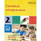 Caruselul ortogramelor clasa 2 Caiet - Madalina Florea, Florentina Ionita, editura Booklet