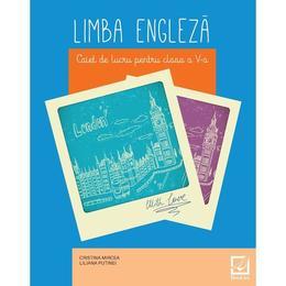 Limba engleza. Caiet de lucru pentru clasa a V-a - Cristina Mircea, Liliana Putinei, editura Booklet