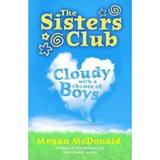 The Sisters Club: Cloudy with a Chance of Boys - Megan McDonald