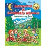 Matematica si explorarea mediului cls 1 culegere - Aurelia Barbulescu, Mihaela Keil, editura Carminis