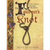 The Falconer's Knot - Mary Hoffman