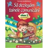 Sa dezlegam tainele comunicarii cls 1 sem 1 (A) - Carmen Iordanescu, editura Carminis