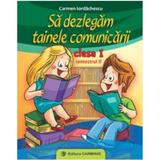 Sa Dezlegam Tainele Comunicarii Cls 1 Sem.2 - Carmen Iordachescu, editura Carminis