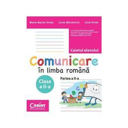 Comunicare In Limba Romana Cls 2 Partea A II-A Caiet - MariA-Emilia Goian, editura Corint