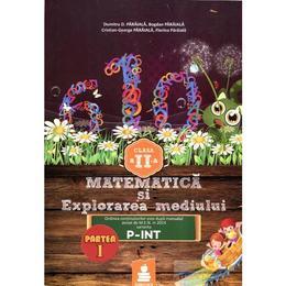 Matematica si explorarea mediului Clasa a II-a - Partea I - P-Int - Dumitru D. Paraiala, editura Euristica