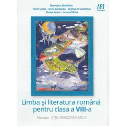 Limba si literatura romana - Clasa 8 - Metoda Stiu-Descopar-Aplic - Florentina Samihaian, Florin Ionita, editura Grupul Editorial Art