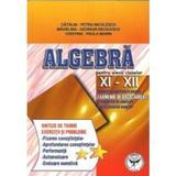 Algebra Cls 11-12 - Sinteze De Teorie. Exercitii Si Probleme - Catalin-Petru Nicolescu, editura Icar