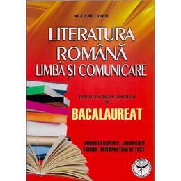 Bac Literatura Romana. Limba Si Comunicare - Nicolae Chiru, editura Icar