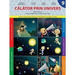 Calator prin univers clasa pregatitoare caiet Sem 2 - Gabriela Barbulescu, Olguta Calin, editura Litera