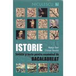 Istorie. Sinteze si teste pentru bacalaureat - Magda Stan, Cristian Vornicu, editura Niculescu