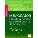 Memorator literatura romana clasa 9-12 si bacalaureat: Proza - Alina Ene, editura Niculescu