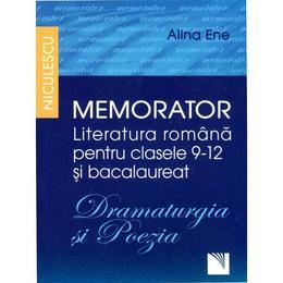 Memorator Literatura Romana Cls 9-12 Si Bacalaureat: Dramaturgia Si Poezia - Alina Ene, editura Niculescu