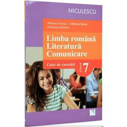 Limba romana. Literatura. Comunicare cls 7. Caiet de exercitii - Mariana Cheroiu, Mihaela Musat, editura Niculescu