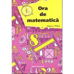 Ora De Matematatica Cls 8 - Petre Nachila, editura Nomina