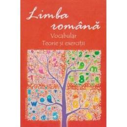 Limba Romana: Vocabular. Teorie Si Exercitii, editura Nomina