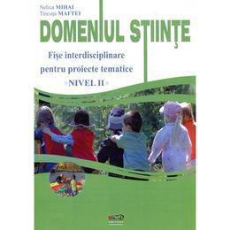 Domeniul Stiinte Nivelul Ii - Fise - Nelica Mihai, Tincuta Maftei, editura Rovimed