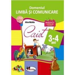 Domeniul limba si comunicare. Caiet 3-4 ani - Alice Nichita, editura Aramis