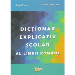 Dictionar explicativ scolar al limbii romane - Adina Grigore, editura Ars Libri