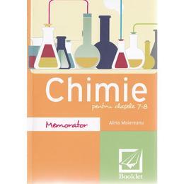 Memorator de chimie pentru clasele 7-8 ed.2016 - Alina Maiereanu, editura Booklet
