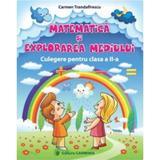 Matematica si explorarea mediului cls 2 - Carmen Trandafirescu, editura Carminis