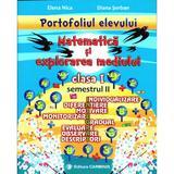 Matematica si explorarea mediului - Clasa 1 - Semestrul 2 (portofoliul elevului) - Elena Nica, Diana Serban, editura Carminis