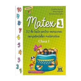 Matex 1 - 32 de teste pentru exersarea competentelor matematice - Clasa 1 - Camelia Burlan, Irina Negoita, editura Didactica Publishing House