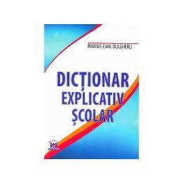 Dictionar explicativ scolar - Marius-Emil Dulgheru, editura Didactica Publishing House