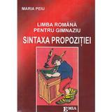 Sintaxa propozitiei. Limba romana pentru gimnaziu - Maria Peiu, editura Emia