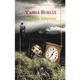 Sfidarea timpului - Vasile Burlui, editura Cartea Romaneasca Educational