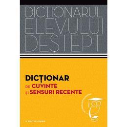 Dictionarul elevului destept: Dictionar de cuvinte si sensuri recente - Andrei Danila, Elena Tamba, editura Litera