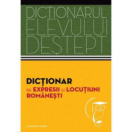 Dictionarul elevului destept: Dictionar de expresii si locutiuni romanesti, editura Litera