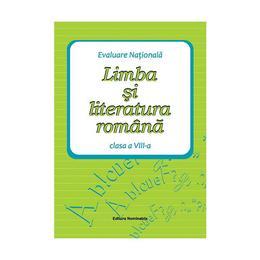 Limba si literatura romana. Evaluare nationala cls 8 - Maria Emilia Goian, editura Nomina