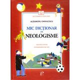 Mic dictionar de neologisme. Gramatica si poezii - Alexandru Chiriacescu, editura Prut