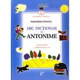 Mic dictionar de antonime. Gramatica si poezii - Passionaria Stoicescu, editura Prut
